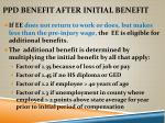 ppd benefit after initial benefit