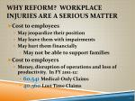 why reform workplace injuries are a serious matter