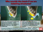 why nourish the beach if we are installing structures
