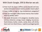 with dutch google gfk alterian we ask