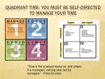 quadrant time you must be self directed to manage your time