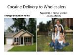 cocaine delivery to wholesalers
