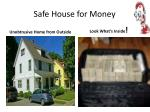 safe house for money