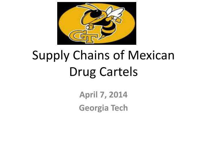 supply chains of mexican drug cartels n.