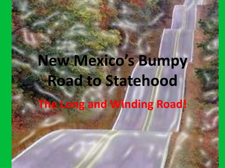new mexico s bumpy road to statehood n.