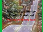 new mexico s bumpy road to statehood