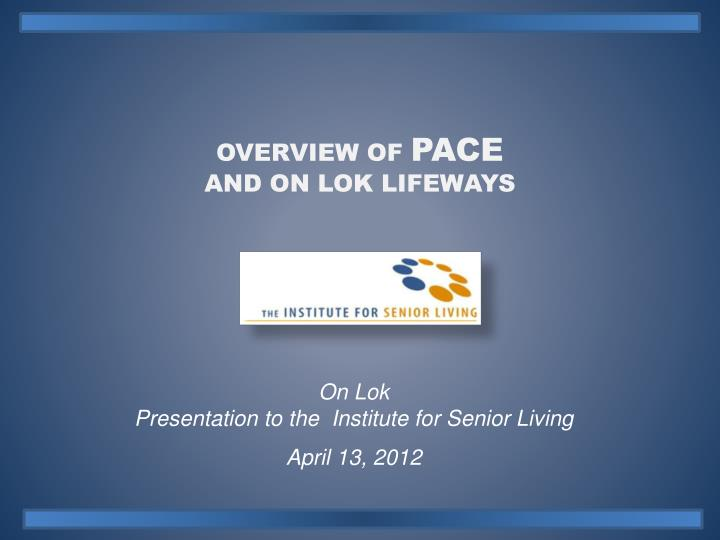 overview of pace and on lok lifeways n.