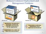 reduces common deployment and management problems