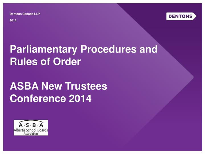 parliamentary procedures and rules of order asba new trustees conference 2014 n.