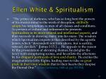 ellen white spiritualism