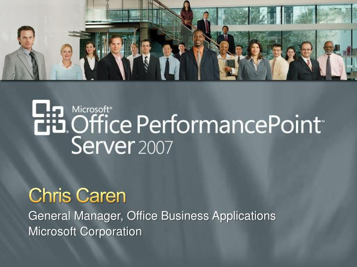 chris caren general manager office business applications microsoft corporation n.