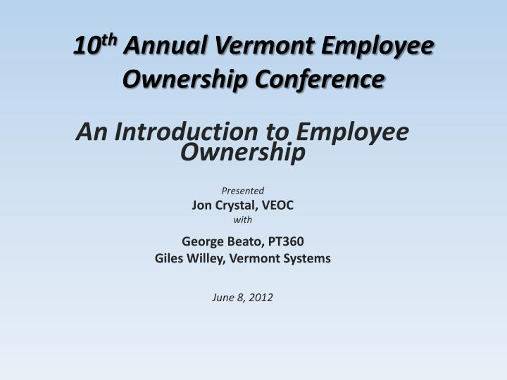 10 th annual vermont employee ownership conference n.