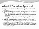 why did outsiders approve