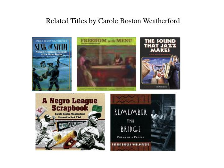 Related Titles by Carole Boston Weatherford