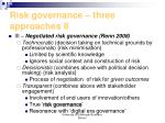 risk governance three approaches ii