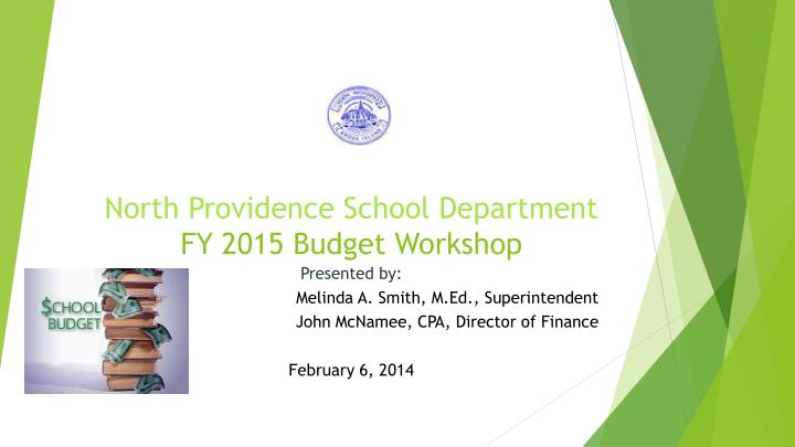 north providence school department fy 2015 budget workshop n.