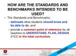 how are the standards and benchmarks intended to be used
