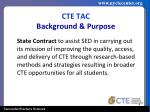 cte tac background purpose