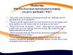 mentoring who has been most instrumental in helping you grow spiritually why