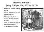 native americans king phillip s war 1675 1676