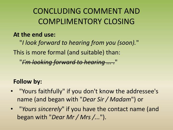 CONCLUDING COMMENT AND COMPLIMENTORY CLOSING