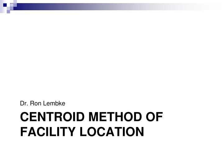 centroid method of facility location n.