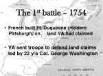 the 1 st battle 1754