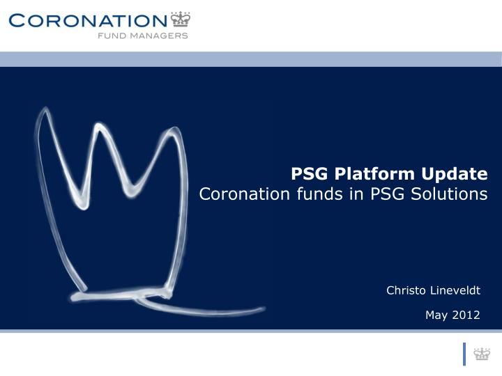 psg platform update coronation funds in psg solutions n.