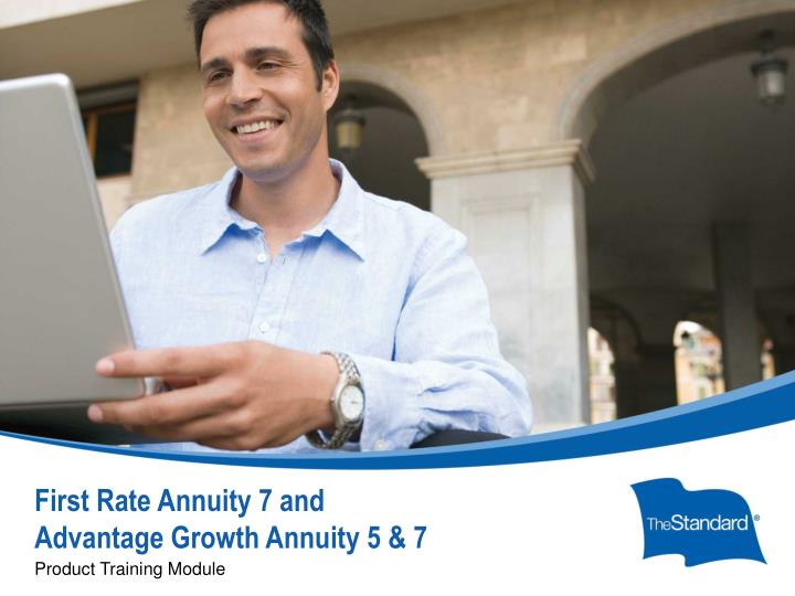 first rate annuity 7 and advantage growth annuity 5 7 n.