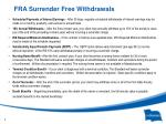 fra surrender free withdrawals