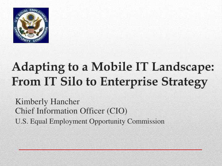 adapting to a mobile it landscape from it silo to enterprise strategy n.