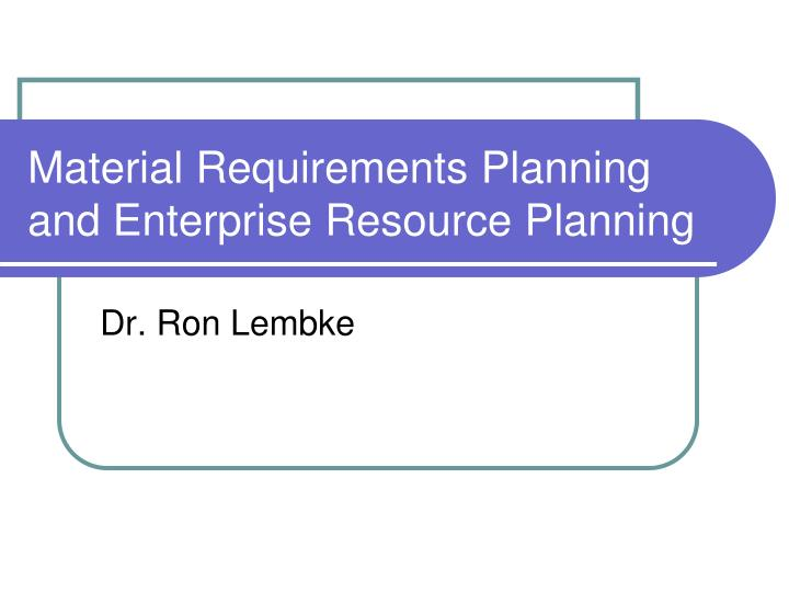 material requirements planning and enterprise resource planning n.