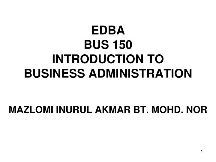 edba bus 150 introduction to business administration n.