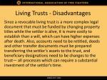living trusts disadvantages