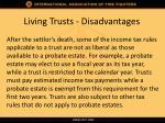 living trusts disadvantages2