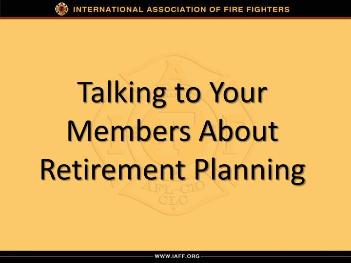 talking to your members about retirement planning n.