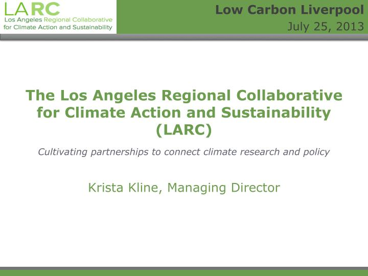the los angeles regional collaborative for climate action and sustainability larc n.