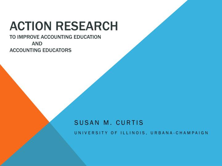action research to improve accounting education and accounting educators n.