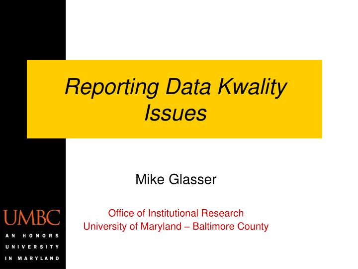 reporting data kwality issues n.