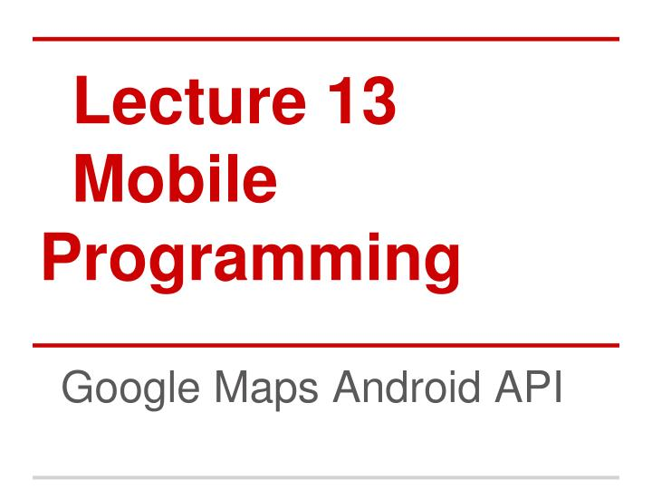 lecture 13 mobile programming n.