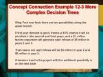 concept connection example 12 3 more complex decision trees