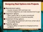 designing real options into projects
