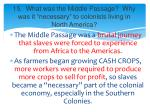 15 what was the middle passage why was it necessary to colonists living in north america