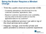 being the broker requires a mindset change
