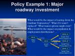 policy example 1 major roadway investment