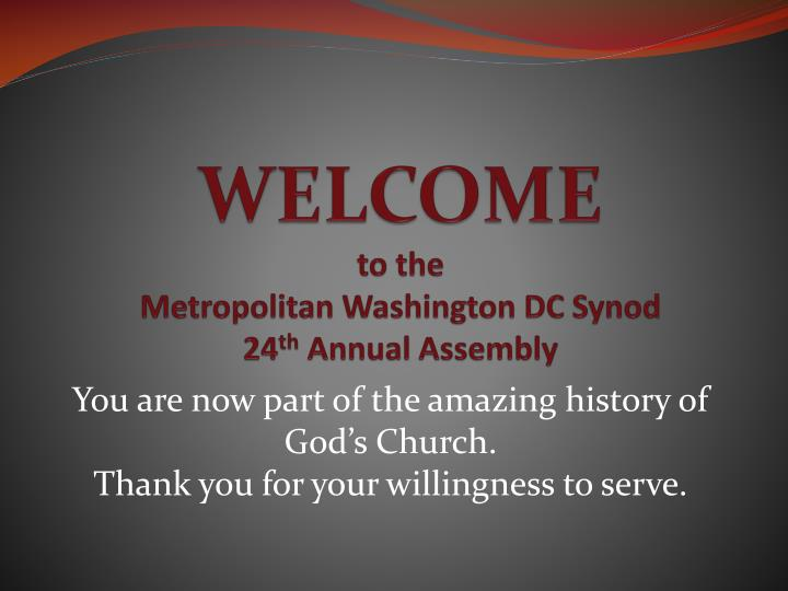 welcome to the metropolitan washington dc synod 24 th annual assembly n.