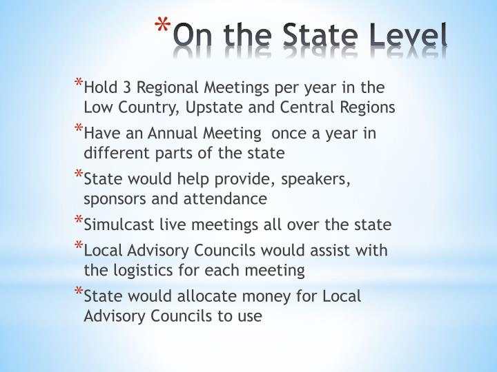Hold 3 Regional Meetings per year in the Low Country, Upstate and Central Regions