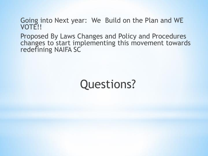 Going into Next year:  We  Build on the Plan and WE VOTE!!