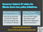 governor quinn s ev vision for illinois drove two policy initiatives