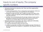 inputs to cost of equity the company specific numbers